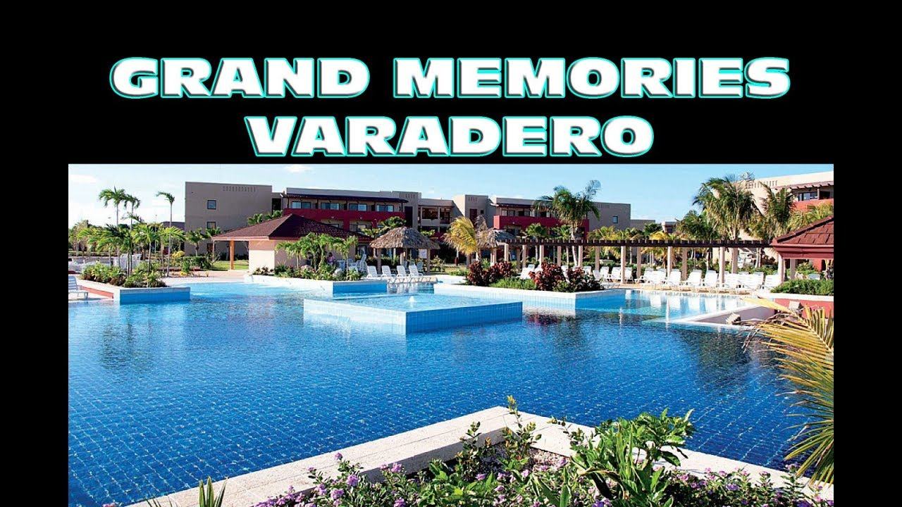 grand memories varadero reviews 2018