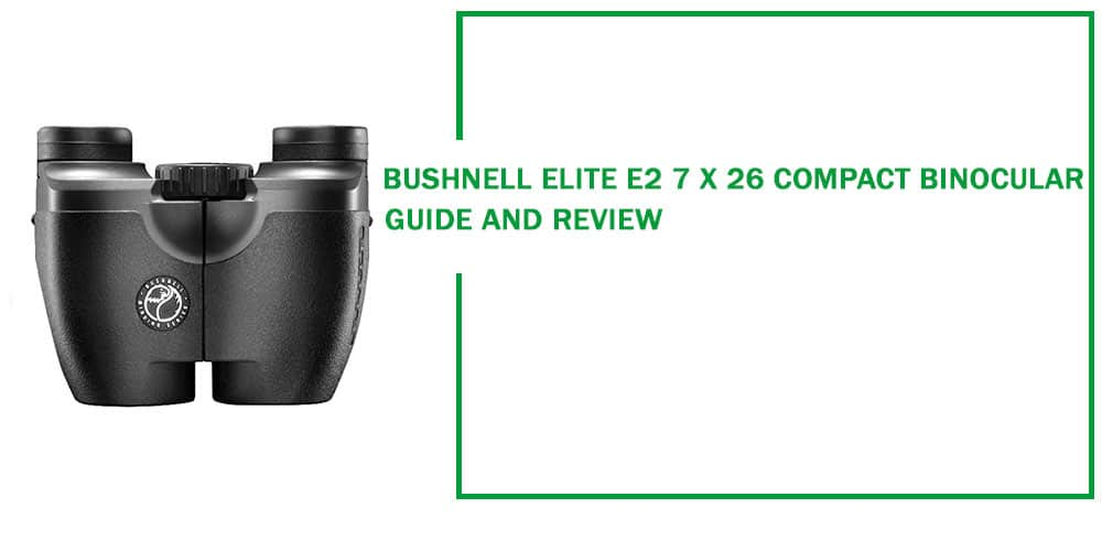 bushnell elite e2 8x42 binoculars review