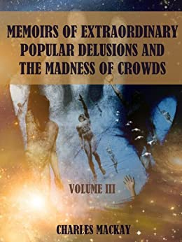 extraordinary popular delusions and the madness of crowds review